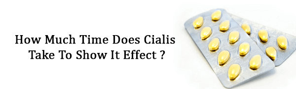 How Much Time Does Cialis Take To Show It Effect