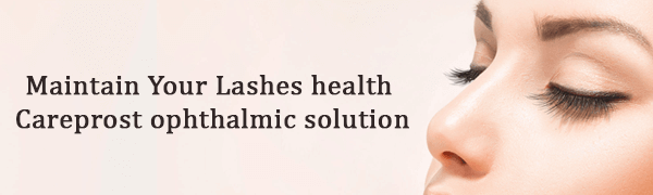 Maintain Your Lashes health Careprost ophthalmic solution