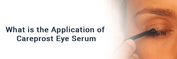 What is the application of Careprost Eye serum