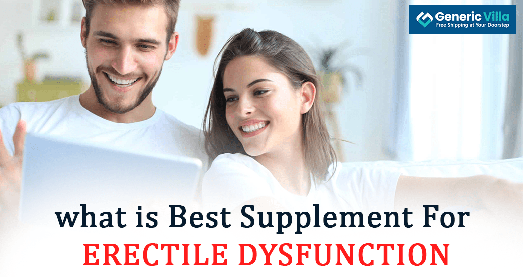 what is best supplement for erectile dysfunction
