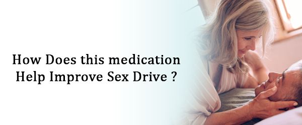 How does this medication help improve sex drive