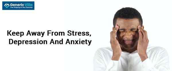 Keep Away From Stress, Depression And Anxiety