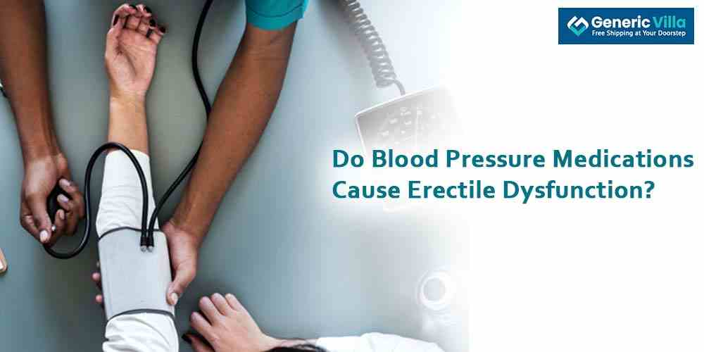 Do blood pressure medications cause Erectile Dysfunction