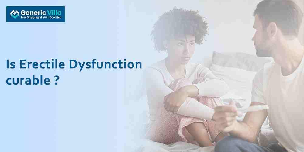 Is Erectile Dysfunction curable